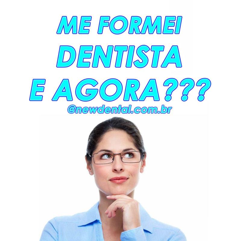 Me formei dentista e agora?